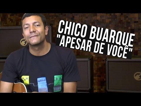 Chico Buarque - Apesar de Voc�