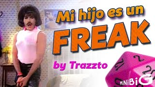getlinkyoutube.com-Mi hijo es un Freak by Trazzto