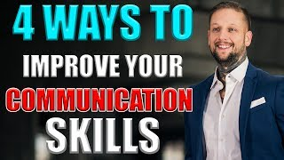 4 Ways to Improve Your Communication Skills - Tips For Effective Communication