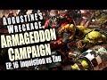 Inquisition Vs  Tau - Augustines Wreckage Armageddon Narrative Campaign Ep 16