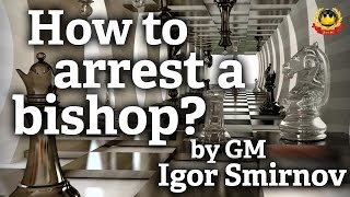 "getlinkyoutube.com-""How to arrest a bishop?"" by GM Igor Smirnov"