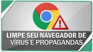 getlinkyoutube.com-Como limpar seu navegador de vírus, erros e propagandas indesejadas