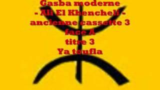 getlinkyoutube.com-gasba chaoui - Ali El Khencheli - K7 2 - FA t3 - ya toufla