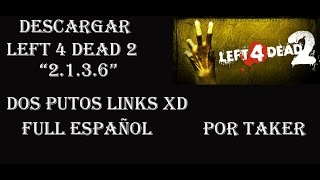 "getlinkyoutube.com-Descargar Left 4 Dead 2 ""2.1.3.7"" Ultima Vercion Full Español Dos links MEGA 2017"