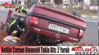 Refüje Çarpan Otomobil Takla Attı!