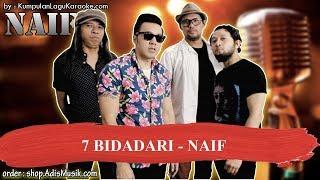 7 BIDADARI - NAIF Karaoke