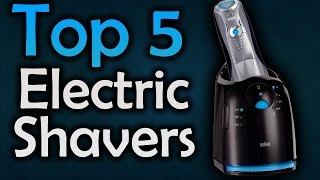 Best Electric Shavers For Men - Top 5 Shavers 2017