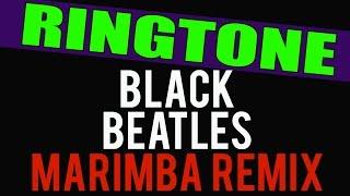 getlinkyoutube.com-Black Beatles Marimba Remix Ringtone