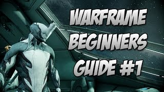 getlinkyoutube.com-Warframe : Beginners Guide Episode 1 The best Starter Warframe and Weapons?
