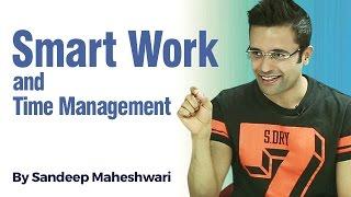 getlinkyoutube.com-Smart Work & Time Management - By Sandeep Maheshwari I Hindi