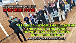 PSALM 24: WHO SHALL ASCEND THE HILL OF THE LORD?, Daily Promise And Powerful Prayer