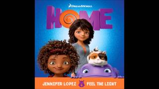 "getlinkyoutube.com-Jennifer Lopez - Feel The Light (From ""Home"" Soundtrack) (Audio)"