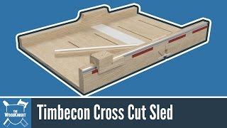 getlinkyoutube.com-TWK/Timbecon Cross Cut Sled