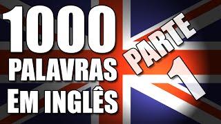 1000 palavras em Inglês mais usadas (Parte 1) com pronúncia nativo tradução em português