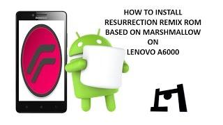 getlinkyoutube.com-How To Install Marshmallow On Lenovo A6000 | Resurrection Remix ROM | 2016
