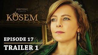 "getlinkyoutube.com-""Magnificent Century Kosem"" Episode 17 Trailer 1 - English Subtitles"