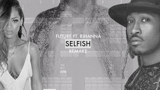 SELFISH - FUTURE FT RIHANNA karaoke version ( no vocal ) lyric instrumental