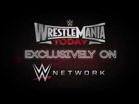 WrestleMania Today – Live at 6 ET on WWE Network