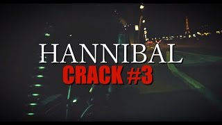 getlinkyoutube.com-Hannibal || CRACK #3