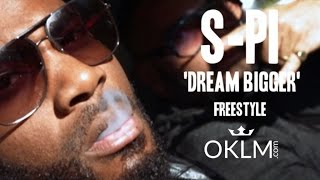 S-PI - Dream Bigger (Freestyle OKLM)