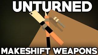 getlinkyoutube.com-Unturned Modday: Craftable Makeshift Weapons