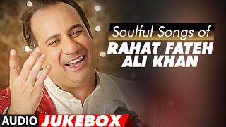 Soulful Sufi Songs Of Rahat Fateh Ali Khan | AUDIO JUKEBOX | Best Of Rahat Fateh Ali Khan Songs