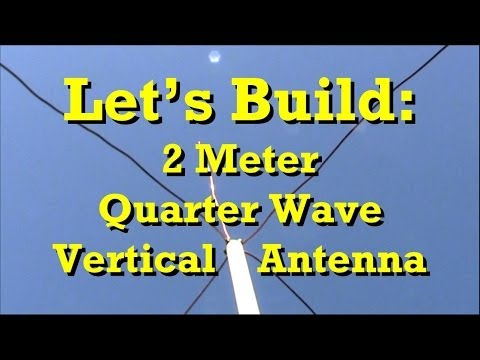 Let's Build: 2 Meter Quarter Wave Antenna