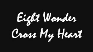 Eight Wonder - Cross My Heart