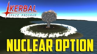 "getlinkyoutube.com-Kerbal Space Program ""WAR"" Pt.9 - Nuclear Option"