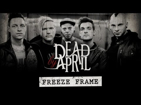 Dead By April -- Freeze Frame (Official Lyric Video)