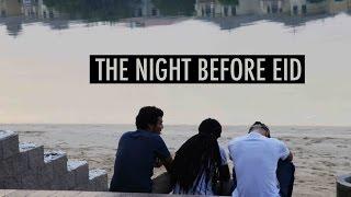 The Night Before Eid | االليلة قبل العيد