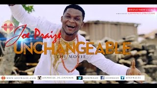 getlinkyoutube.com-UNCHANGEABLE BY JOEPRAIZE { OFFICIAL VIDEO}