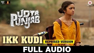 getlinkyoutube.com-Ikk Kudi (Reprised Version) Full Song - Udta Punjab | Diljit Dosanjh | Alia Bhatt | Amit Trivedi
