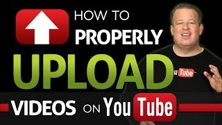 getlinkyoutube.com-How To Properly Upload Videos To YouTube