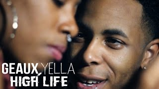 getlinkyoutube.com-Geaux Yella - High Life (Official Music Video)