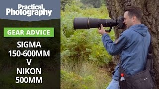 Photography tips - Sigma 150-600mm v Nikon 500mm