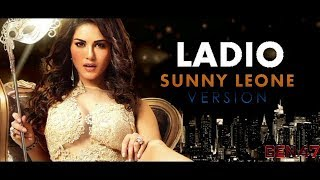 Ladio Song  | Sunny Leone Version width=