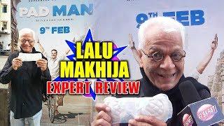 Lalu Makhija Expert Review, Reaction On Padman Movie | Honest Review | Akshay Kumar