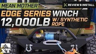 Jeep Wrangler Mean Mother EDGE Series Winch 12,000 lb. Review & Install