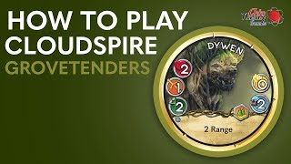 Cloudspire Learn to Play: Grovetender Faction