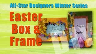 All-Star Designers Winter Series: Easter Box & Frame