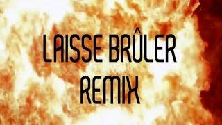Kalash - Laisse Brûler (remix) (ft. Capleton , Admiral T)
