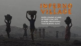 Inferno Village. When leaving a land of fiery coal pits is scarier than burning alive