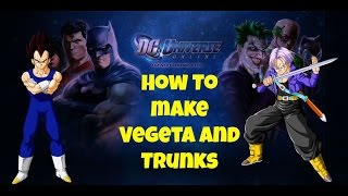 Dcuo ps4 How i make Vegeta and Trunks