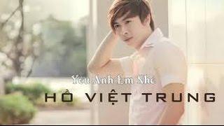 getlinkyoutube.com-Album Hồ Việt Trung Yêu Anh Em Nhé mới nhất 2015