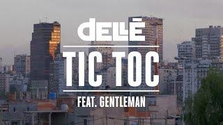 Dellé - Tic Toc (ft. Gentleman)
