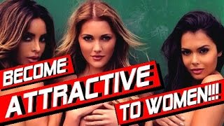 getlinkyoutube.com-HOW TO BE MORE ATTRACTIVE TO WOMEN ( #1 BIGGEST MISTAKE!!! ) HOW TO BECOME MORE ATTRACTIVE TO GIRLS