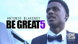 Be Great Ep. 5 | Antonio Blakeney