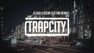 getlinkyoutube.com-ATB - Flash X (Deon Custom Remix)