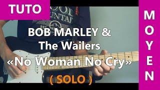 No Woman No Cry (Solo) - Bob Marley & The Wailers - Tab & Tuto Guitare